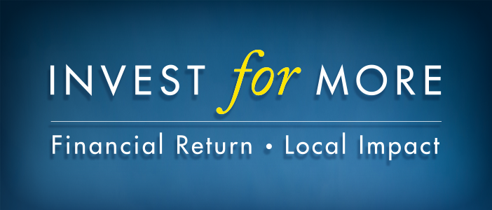 Banner with blue background with text Invest for More Financial Return Local Impact